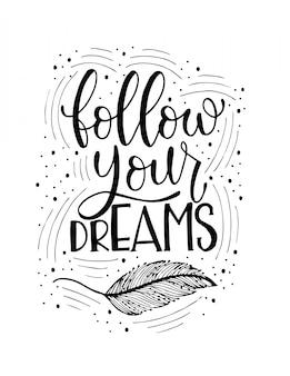 Siga seus sonhos, letras de mão
