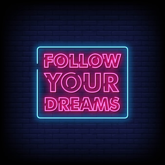 Siga seus sonhos sinais néon estilo texto