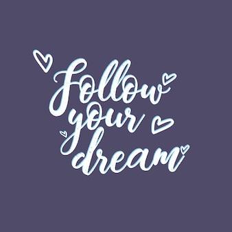 Siga seus sonhos