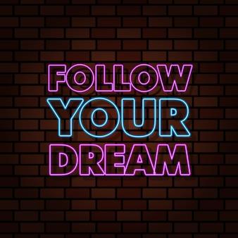 Siga sua ilustração de efeito de texto de luz de neon dos sonhos