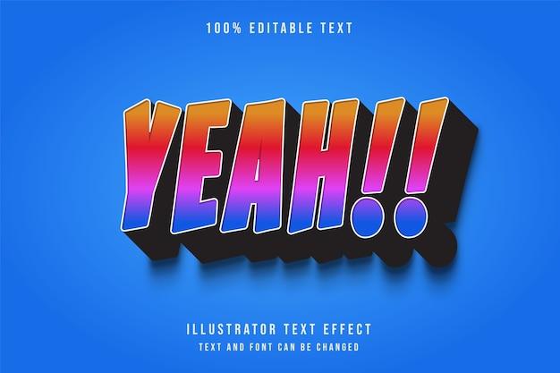 Sim !!, efeito de texto editável 3d gradação amarela estilo rosa vermelho azul