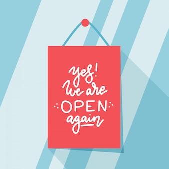 Sim, estamos abertos novamente, design do pequeno empresário dando boas-vindas aos clientes