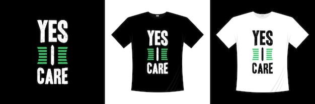 Sim, eu me importo com o design moderno de camisetas. dizendo, frase, cita a camisa de t.