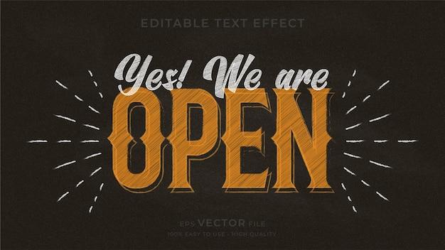 Sim! nós estamos abertos. efeito de texto editável do quadro de giz de tipografia. Vetor Premium