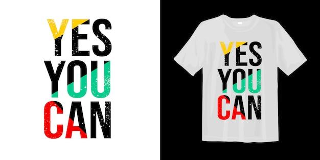 Sim você pode. design de t-shirt motivacional citações