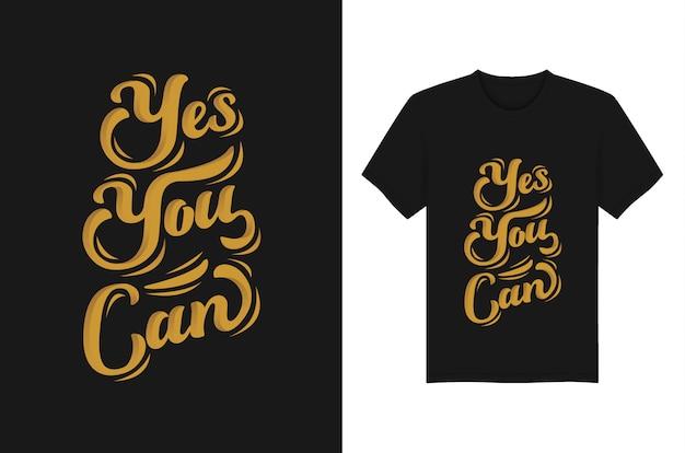 Sim, você pode lettering tipografia design de t-shirt e vestuário