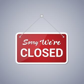 Sinal de negócio vermelho que diz 'desculpe, estamos fechados' com sombra
