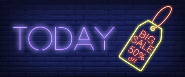 Sinal de néon de hoje grande venda