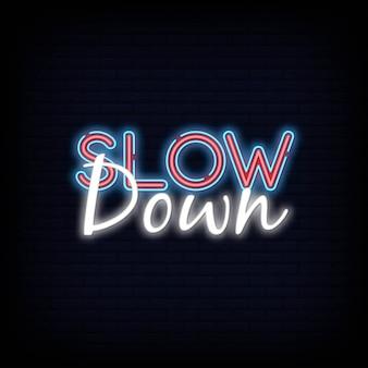 Sinal de néon de slow down. slow down template néon texto luz banner letreiro de néon