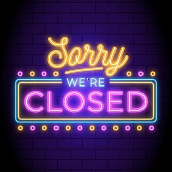 Sinal de néon 'desculpe, estamos fechados'