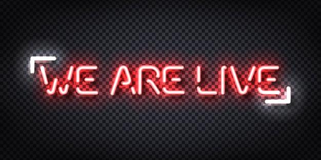 Sinal de néon isolado realista de we are live.