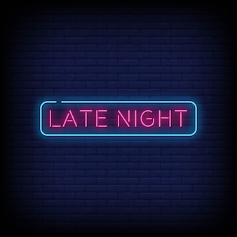 Sinal de néon tarde da noite estilo texto