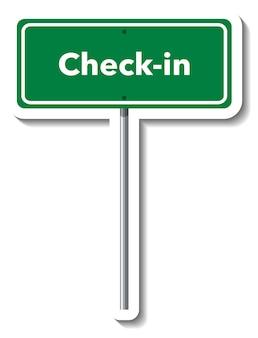 Sinal de trânsito de check-in com mastro em fundo branco
