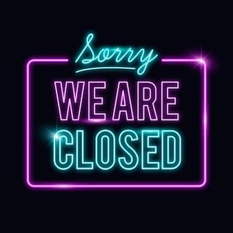 Sinal luminoso de 'desculpe, estamos fechados'