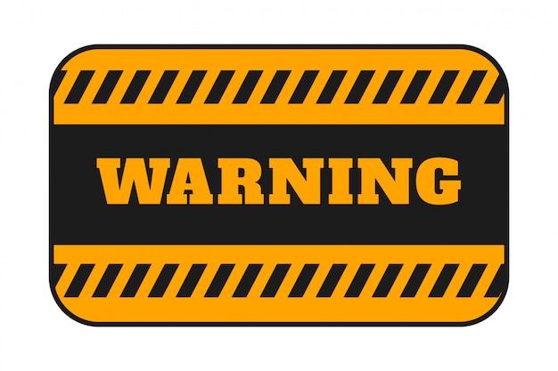 Sinalização de aviso com design de fundo de listras pretas