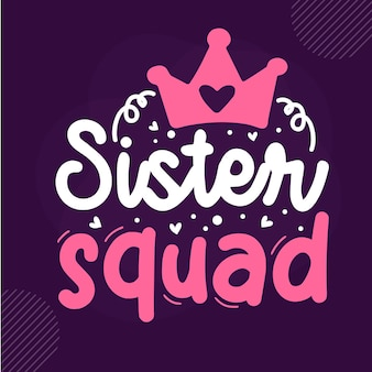 Sister squad premium sister lettering vector design