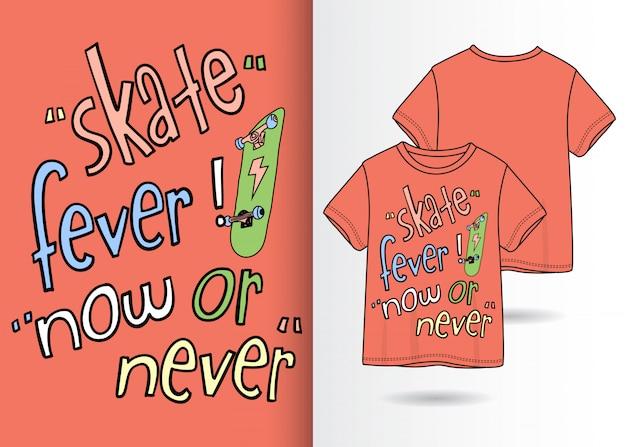 Skate de mão desenhada com slogan