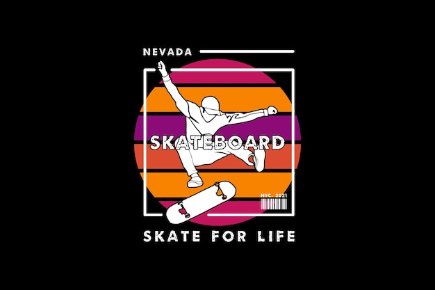 Skateboard for life, design silt estilo retro