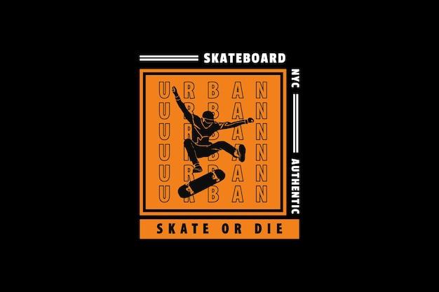 .skateboard skate or die, design elegante estilo