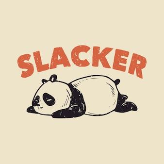 Slacker tipografia vintage slacker panda dormindo para design de camisetas