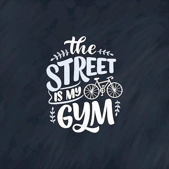 Slogan da rotulação sobre bicicleta para cartaz, impressão et design de camisa.