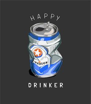 Slogan de bebedor feliz com ilustração de lata amassada em fundo preto