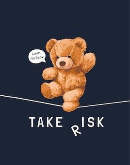 Slogan de correr risco com urso de brinquedo andando na ilustração de barbante em fundo preto