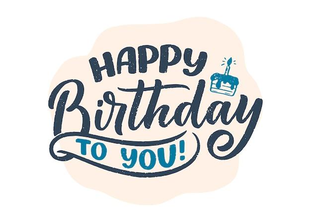 Slogan de letras para feliz aniversário. frase desenhada de mão para cartão-presente, cartaz e impressão