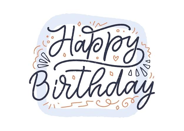 Slogan de letras para feliz aniversário. frase desenhada de mão. texto de celebração da caligrafia moderna.