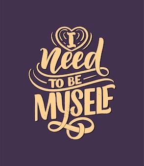 Slogan de letras positivas do corpo para o design de moda estilo de vida. cartaz de tipografia de motivação e impressão.