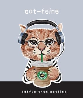 Slogan de tipografia com desenho de gato no fone de ouvido segurando uma ilustração de xícara de café