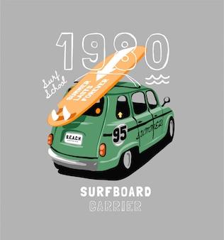 Slogan de tipografia com ilustração de portador de carro de prancha de surf