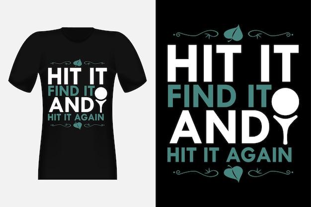 Slogan do golfe, acerte, encontre e acerte novamente. silhouette vintage t-shirt design