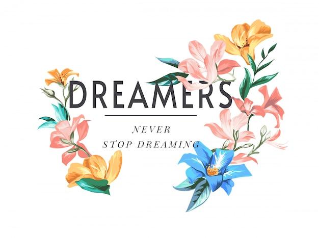 Slogan dos sonhadores com ilustração de flores coloridas