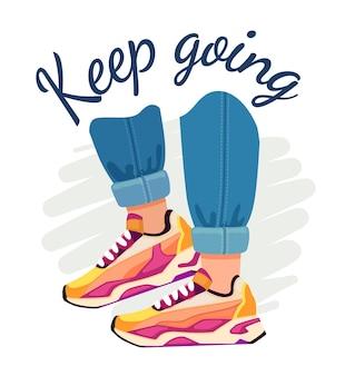 Slogan e tênis. cartaz de moda de rua com pés em jeans e tênis esportivos, citações motivacionais. continue a impressão de t-shirt de vetor. personagem masculino usando calçados ou tênis