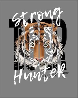 Slogan forte do caçador com ilustração da cara do tigre