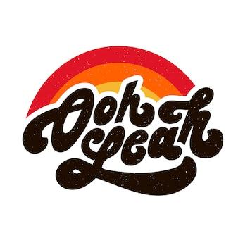 Slogan oh yeah frase gráfico vetorial imprimir moda letras caligrafia