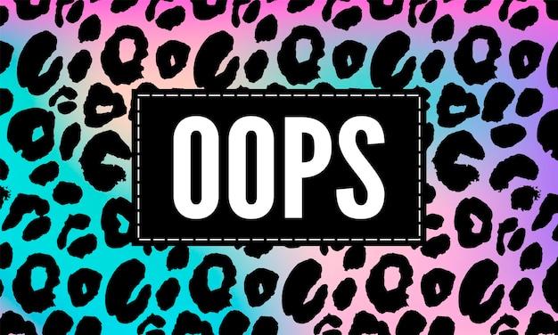 Slogan oops frase gráfico vetorial impressão de leopardo letras da moda