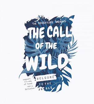 Slogan selvagem na ilustração de fundo de selva tropical