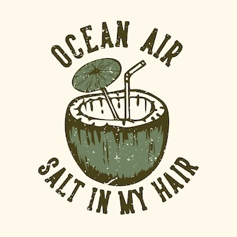 Slogan tipografia oceano ar sal no cabelo com suco de coco vintage