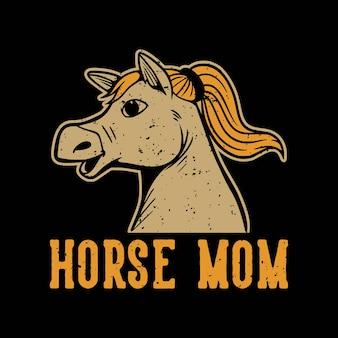 Slogan vintage tipografia cavalo mãe cavalo mãe para design de camisetas