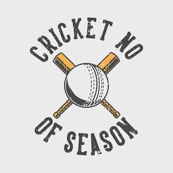 Slogan vintage tipografia críquete nº da temporada para design de camisetas