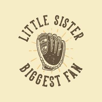 Slogan vintage tipografia irmã mais nova maior fã de design de camisetas