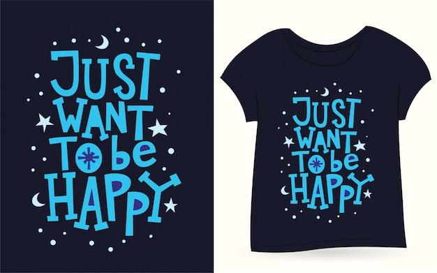 Só quero ser feliz tipografia para camiseta