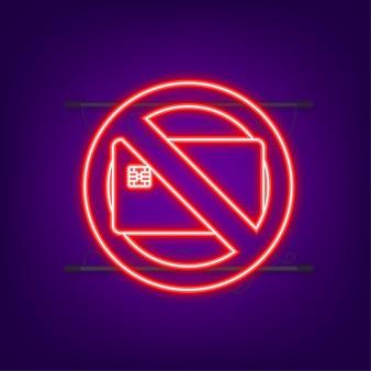 Somente dinheiro, sinal de pare. ícone de néon. sem cartão de débito ou crédito. sinal de dinheiro. ilustração vetorial.