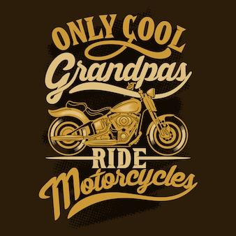 Somente os vovôs legais andam de moto. provérbios e citações da motocicleta. 100% melhor