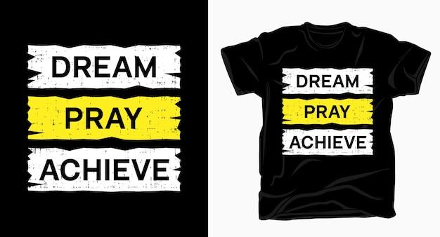 Sonhar rezar alcançar slogan tipografia para camisetas