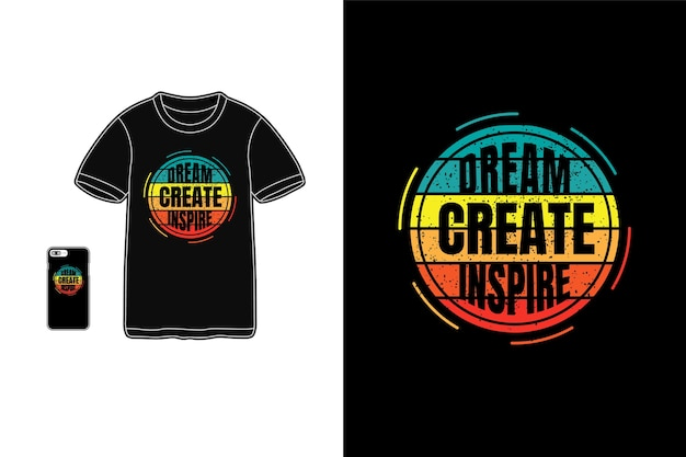 Sonhe criar uma tipografia de maquete de camiseta inspiradora