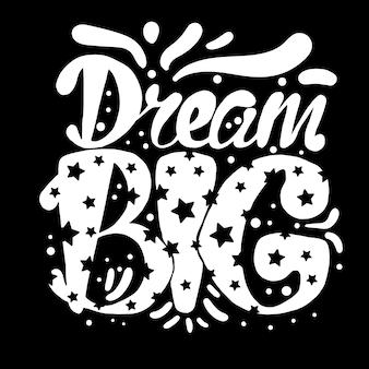 Sonhe grande. motivação e sonho lettering concept