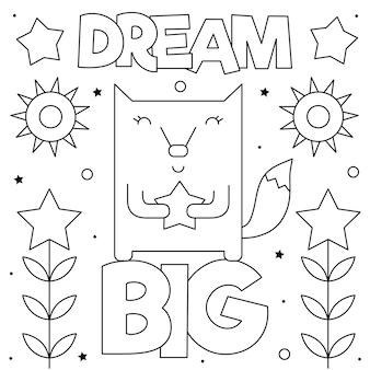 Sonhe grande. página para colorir. raposa preta e branca.